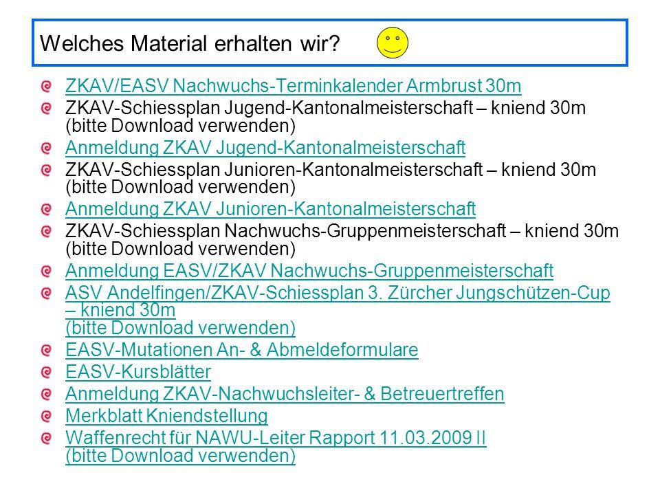 Welches Material erhalten wir? ZKAV/EASV Nachwuchs-Terminkalender Armbrust 30m ZKAV-Schiessplan Jugend-Kantonalmeisterschaft – kniend 30m (bitte Downl