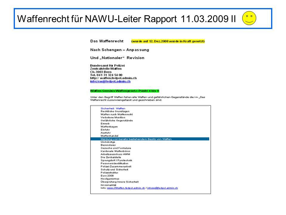 Waffenrecht für NAWU-Leiter Rapport 11.03.2009 II