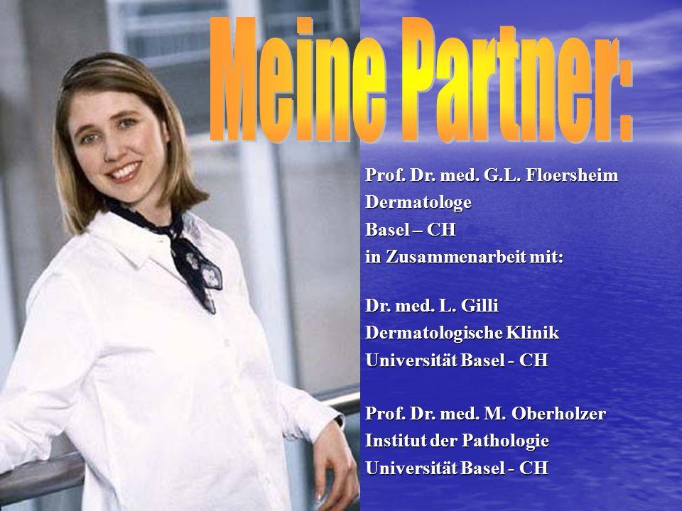 Dr. med. L. Gilli Dermatologische Klinik Universität Basel - CH Prof. Dr. med. M. Oberholzer Institut der Pathologie Universität Basel - CH Prof. Dr.