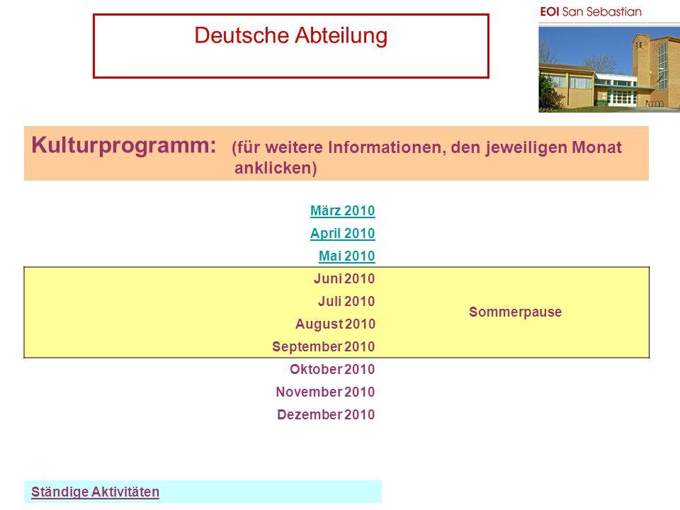 Deutsche Abteilung PH Kulturprogramm: (für weitere Informationen, den jeweiligen Monat anklicken) März 2010 April 2010 Mai 2010 Juni 2010 Sommerpause Juli 2010 August 2010 September 2010 Oktober 2010 November 2010 Dezember 2010 Ständige Aktivitäten