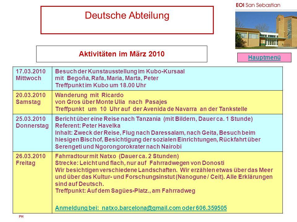 Deutsche Abteilung PH Aktivitäten im April 2010 22.4.2010 Donnerstag Besuch bei einer Sociedad mit Abendessen Haritz kocht Patatas a la riojana Treffpunkt in der Sociedad Colegio Ingenieros tecnicos um 21.00 Uhr gegenüber dem Kursaal Wer teilnehmen will, bitte bis zum 15.4.