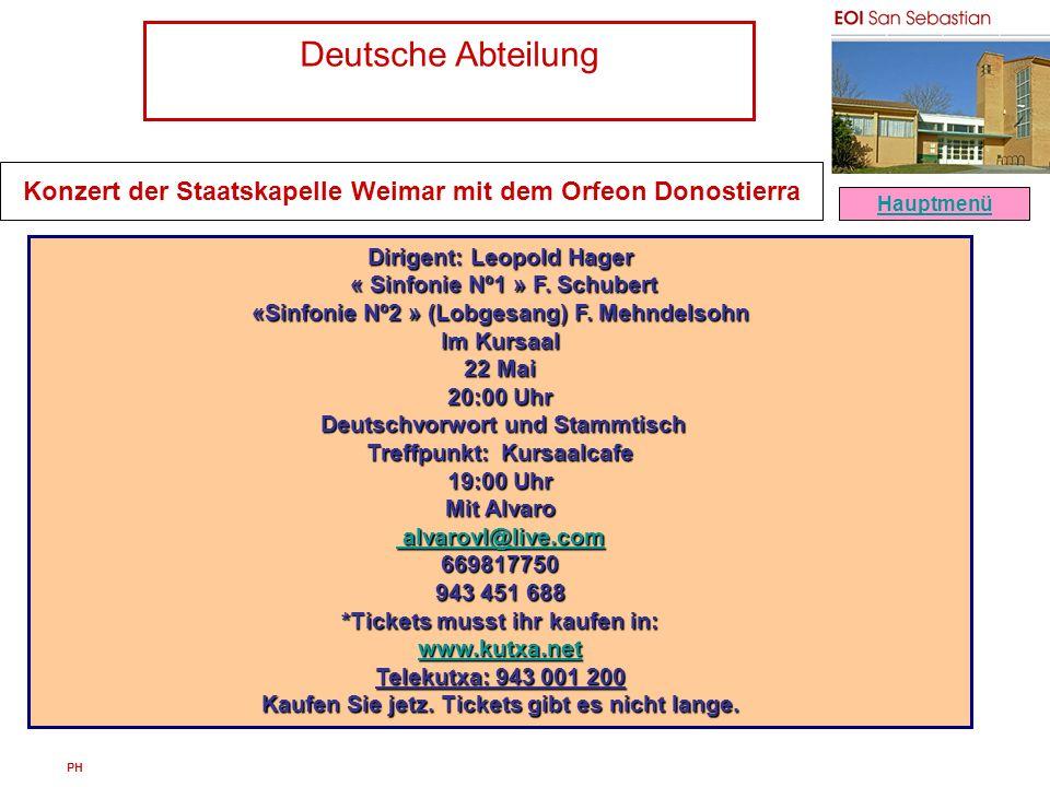 Deutsche Abteilung PH Konzert der Staatskapelle Weimar mit dem Orfeon Donostierra Hauptmenü Dirigent: Leopold Hager « Sinfonie Nº1 » F. Schubert « Sin