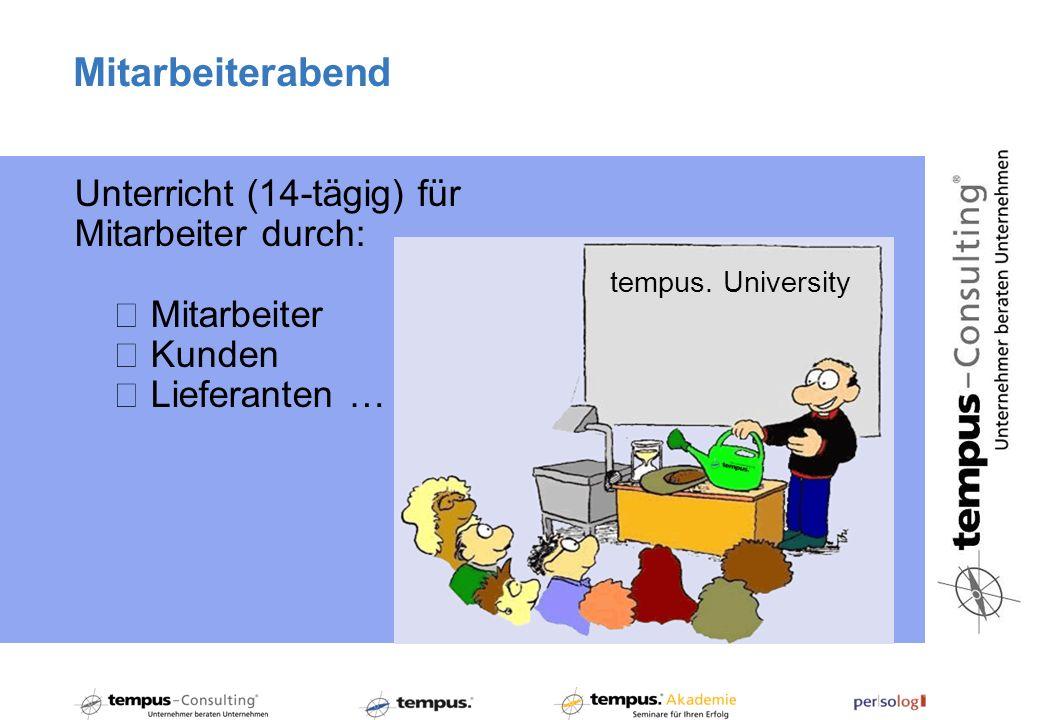 Mitarbeiterabend Unterricht (14-tägig) für Mitarbeiter durch: Mitarbeiter Kunden Lieferanten … tempus.