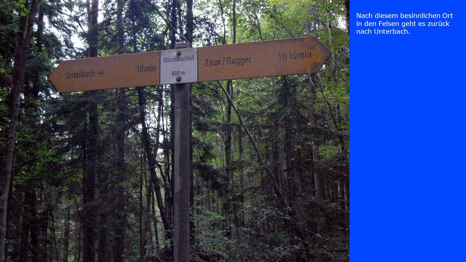 Nach diesem besinnlichen Ort in den Felsen geht es zurück nach Unterbach.