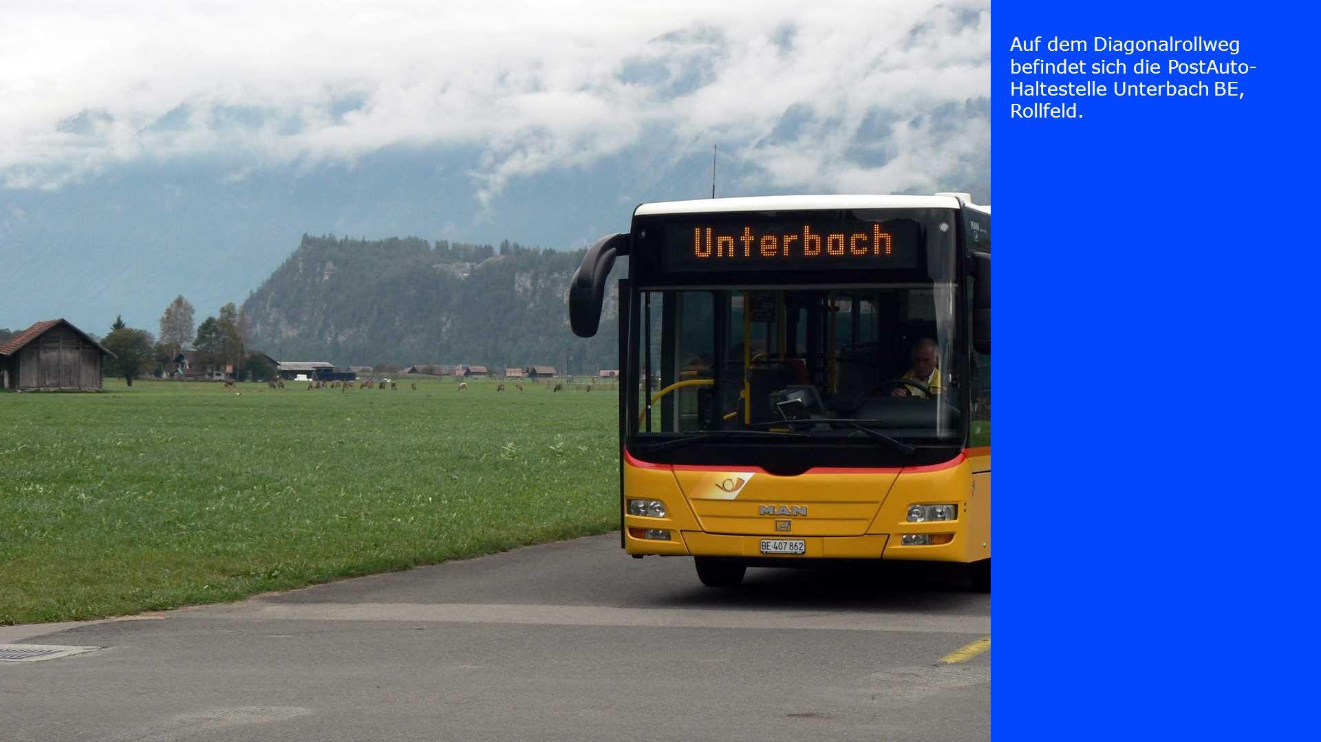 Auf dem Diagonalrollweg befindet sich die PostAuto- Haltestelle Unterbach BE, Rollfeld.