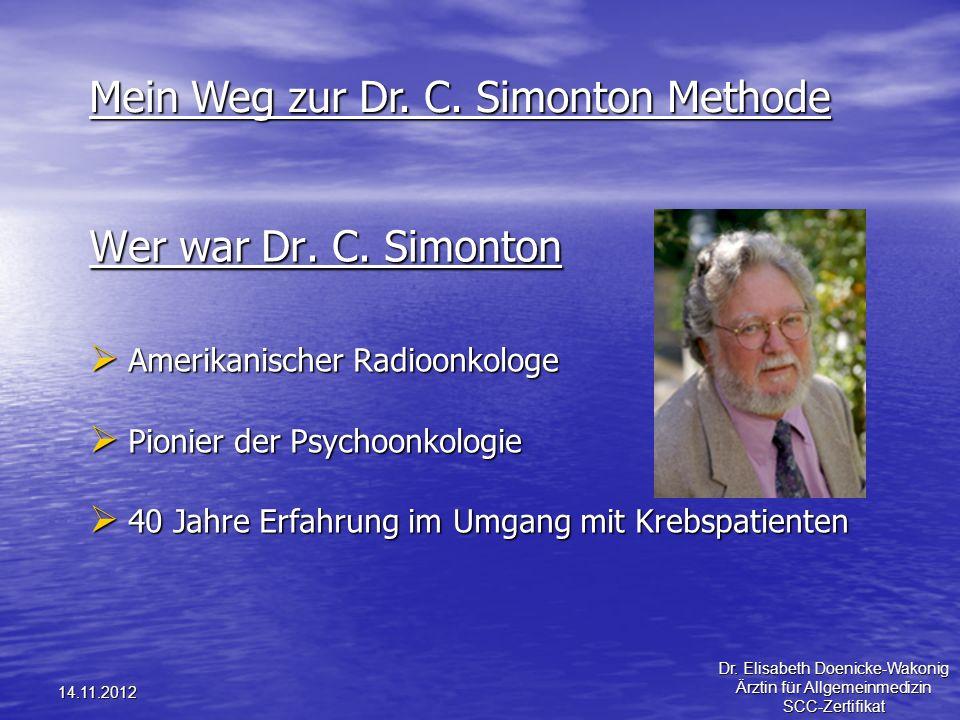 14.11.2012 Wer war Dr. C. Simonton Amerikanischer Radioonkologe Amerikanischer Radioonkologe Pionier der Psychoonkologie Pionier der Psychoonkologie 4