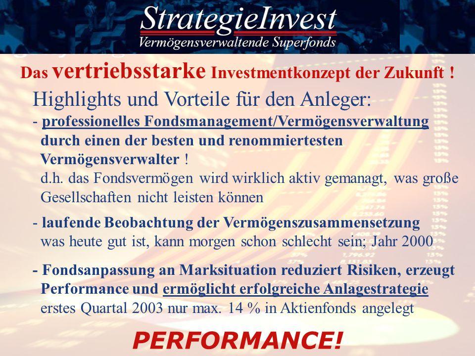 Highlights und Vorteile für den Anleger: - professionelles Fondsmanagement/Vermögensverwaltung durch einen der besten und renommiertesten Vermögensver