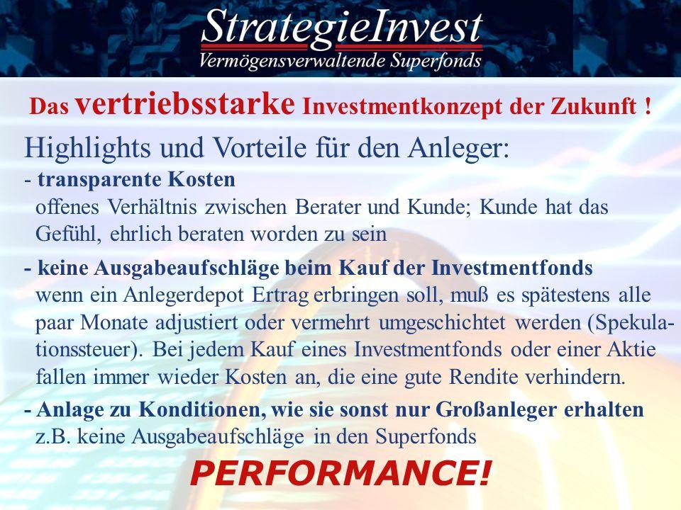 Highlights und Vorteile für den Anleger: - transparente Kosten offenes Verhältnis zwischen Berater und Kunde; Kunde hat das Gefühl, ehrlich beraten wo