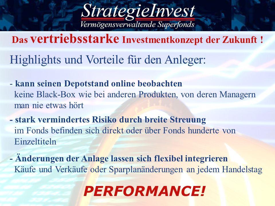 Highlights und Vorteile für den Anleger: - kann seinen Depotstand online beobachten keine Black-Box wie bei anderen Produkten, von deren Managern man