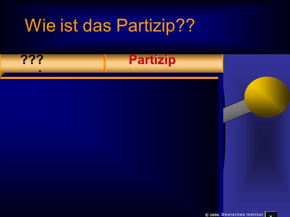 x gewinnen??? Wie ist das Partizip?? x © 2006