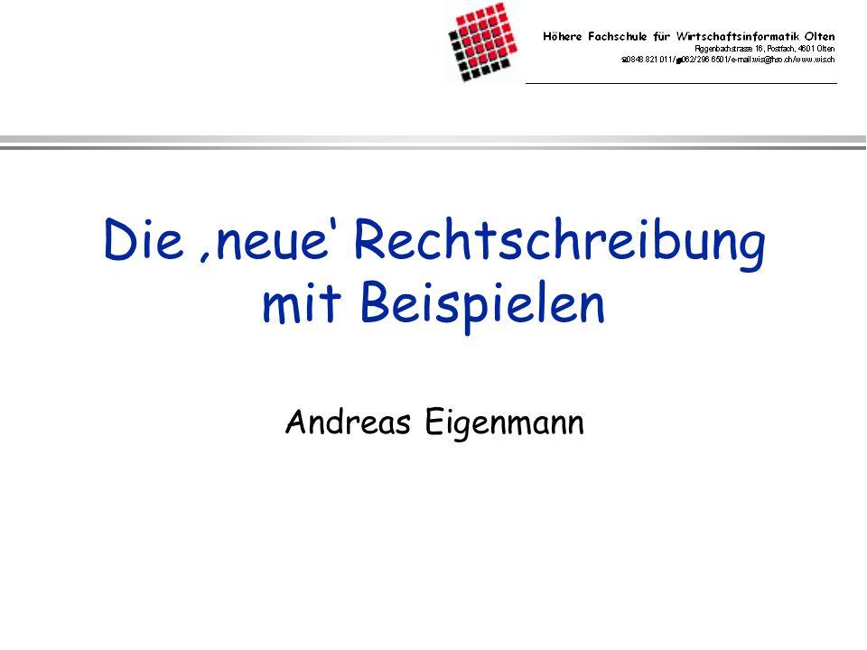Die neue Rechtschreibung mit Beispielen Andreas Eigenmann