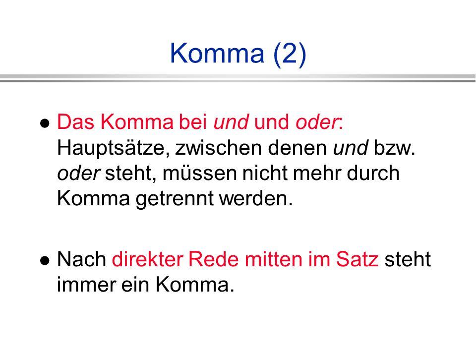 Komma (2) Das Komma bei und und oder: Hauptsätze, zwischen denen und bzw.