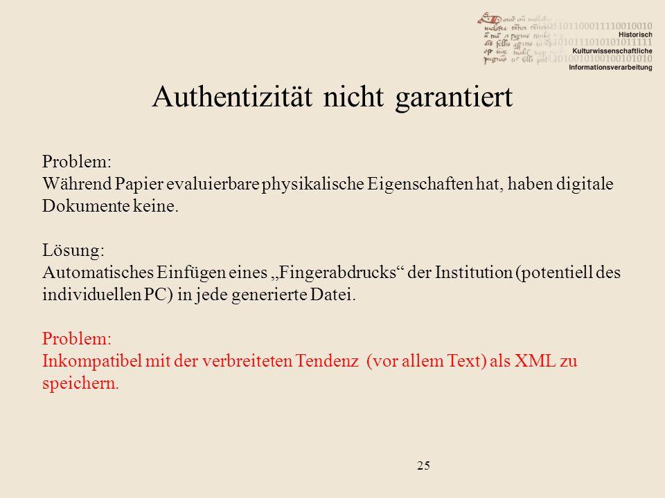 25 Problem: Während Papier evaluierbare physikalische Eigenschaften hat, haben digitale Dokumente keine.