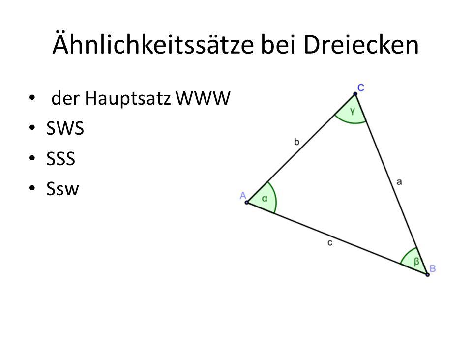 WWW – Winkel Winkel Winkel Gegeben wenn zwei und somit alle drei Winkel übereinstimmen Beweis mit dem Sinussatz: a/sin α = b/sin β Umgestellt ist das b/a = 1/sin α *sin β Bei a und b b/a = 1/sin α *sin β Das bedeutet: b/a =b/a Was dann auch bei den anderen Seiten gilt.