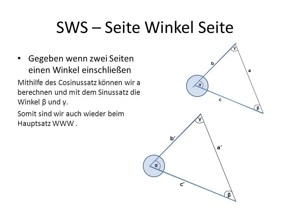 Ssw – größere Seite Seite Winkel gegenüber Der größeren Seite Gegeben wenn zwei Seiten und ein Winkel der der größeren Seite gegenüberliegt gegeben sind.
