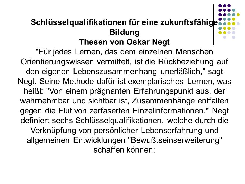 Schlüsselqualifikationen für eine zukunftsfähige Bildung Thesen von Oskar Negt