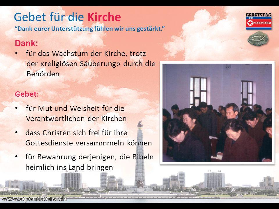 Gebet für die Kirche Dank eurer Unterstützung fühlen wir uns gestärkt. Dank: für das Wachstum der Kirche, trotz der «religiösen Säuberung» durch die B