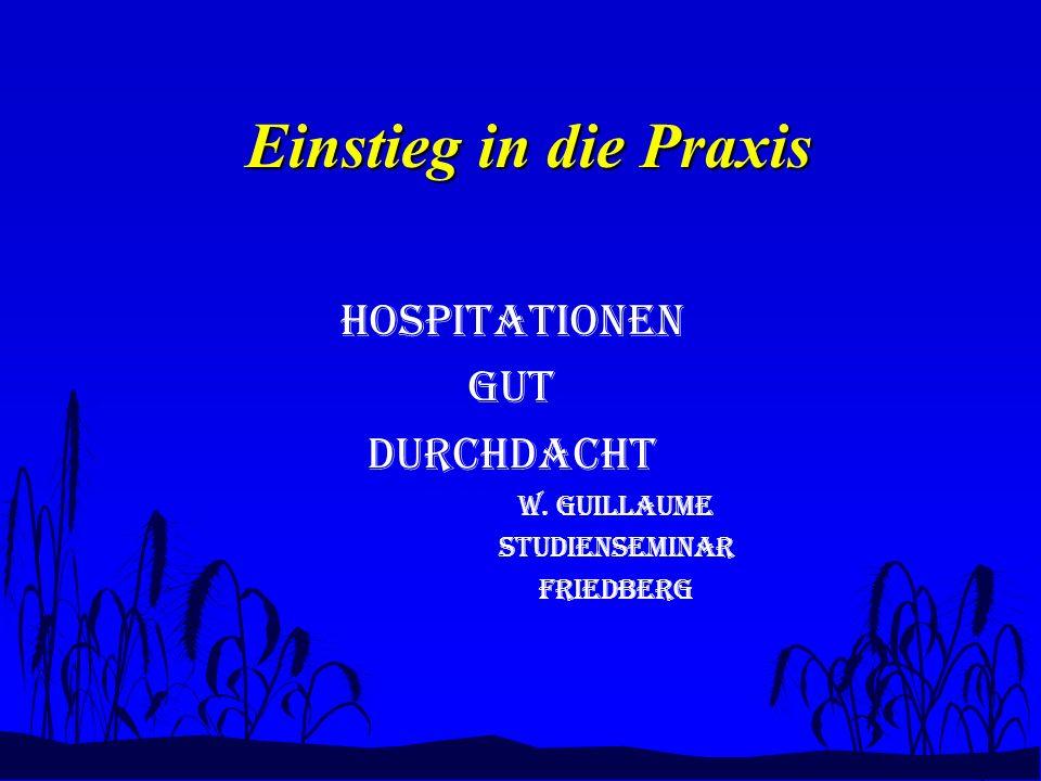 Einstieg in die Praxis Hospitationen gut durchdacht W. Guillaume Studienseminar Friedberg