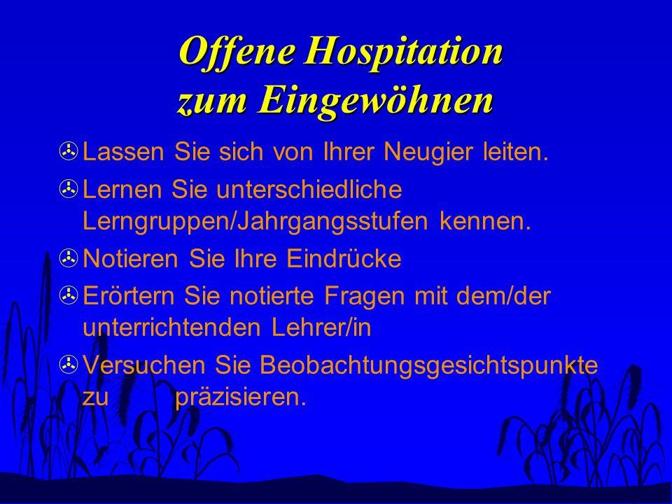 Offene Hospitation zum Eingewöhnen Offene Hospitation zum Eingewöhnen Lassen Sie sich von Ihrer Neugier leiten. Lernen Sie unterschiedliche Lerngruppe