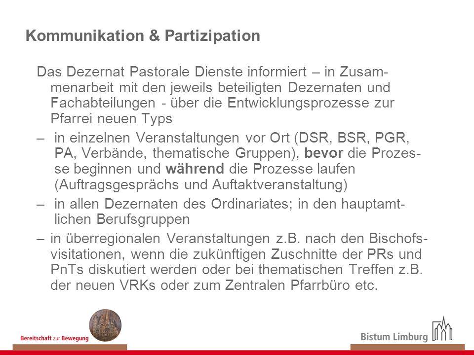 Kommunikation & Partizipation Das Dezernat Pastorale Dienste informiert – in Zusam- menarbeit mit den jeweils beteiligten Dezernaten und Fachabteilung
