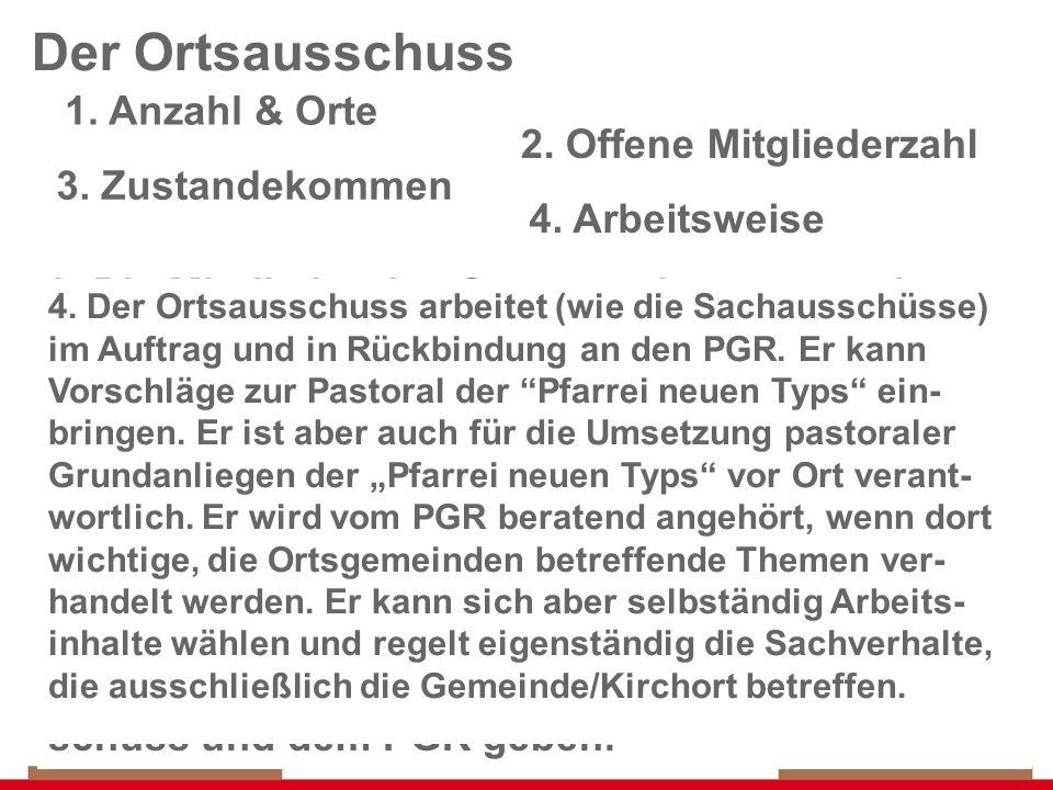 23 Der Ortsausschuss 1. In der Gründungsvereinbarung der an der Pfarrei neuen Typs beteiligten Pfarreien wird festgelegt, an welchen Kirchorten/ Gemei