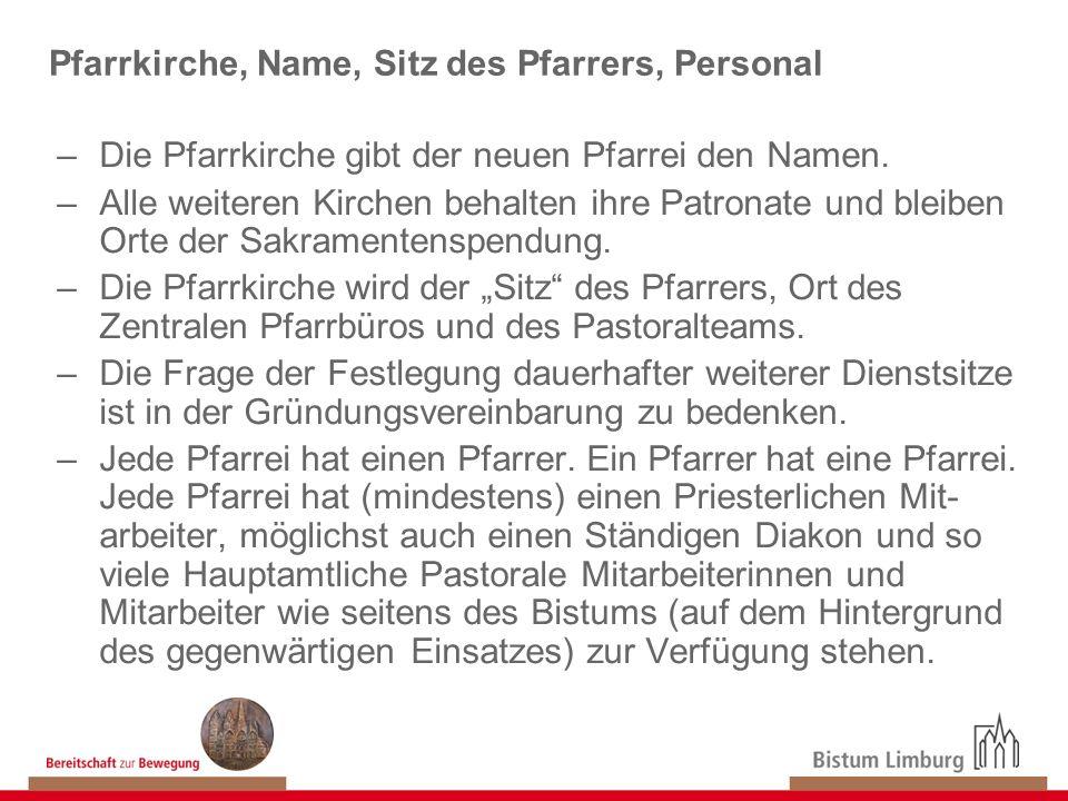 Pfarrkirche, Name, Sitz des Pfarrers, Personal –Die Pfarrkirche gibt der neuen Pfarrei den Namen. –Alle weiteren Kirchen behalten ihre Patronate und b