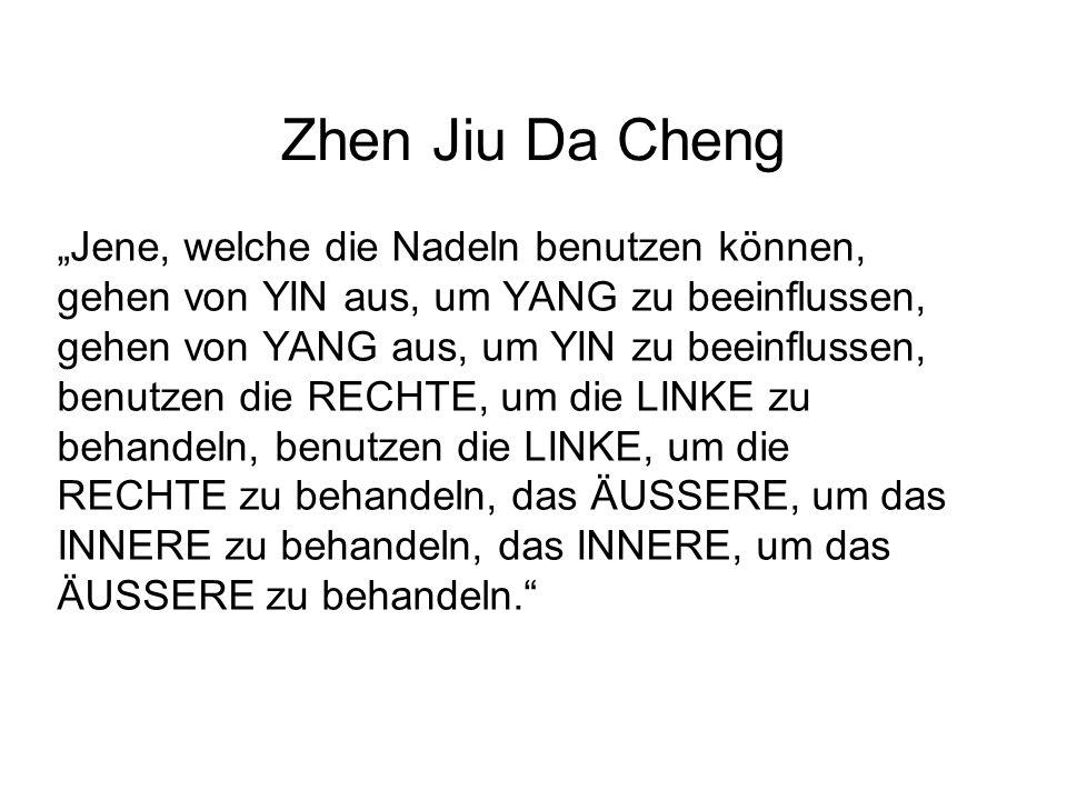 Zhen Jiu Da Cheng Jene, welche die Nadeln benutzen können, gehen von YIN aus, um YANG zu beeinflussen, gehen von YANG aus, um YIN zu beeinflussen, benutzen die RECHTE, um die LINKE zu behandeln, benutzen die LINKE, um die RECHTE zu behandeln, das ÄUSSERE, um das INNERE zu behandeln, das INNERE, um das ÄUSSERE zu behandeln.