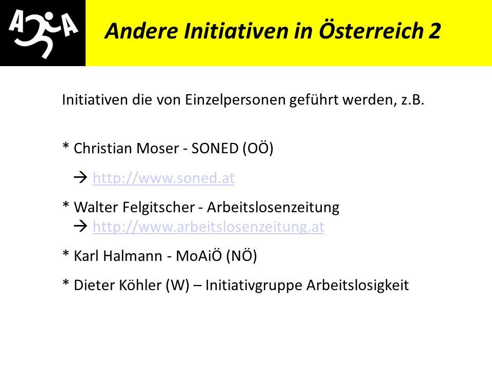 AIVG Novelle > verschlechtert Andere Initiativen in Österreich 1 * AHA (Arbeitslose helfen Arbeitslosen), OÖ http://www.vereinaha.at * AMSand, Wien, h
