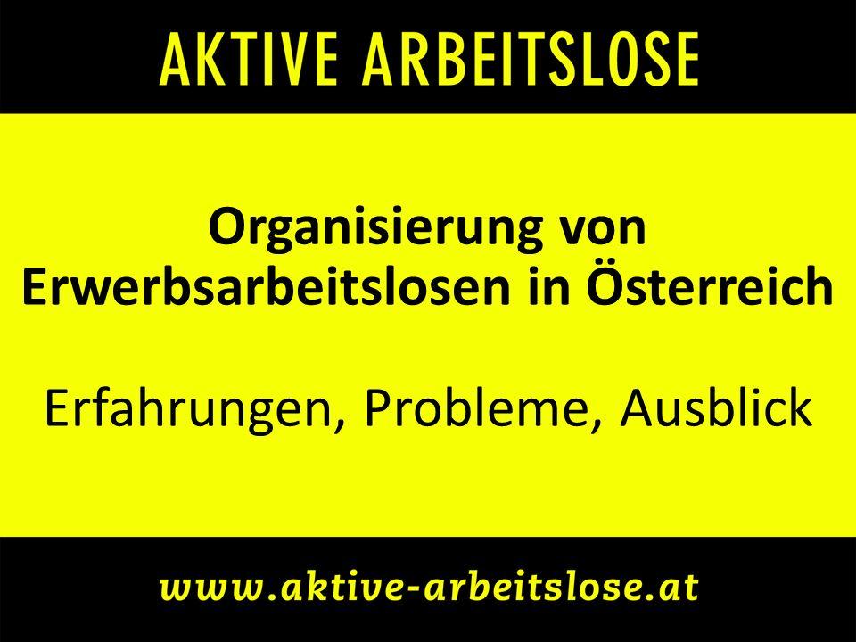 Organisierung von Erwerbsarbeitslosen in Österreich Erfahrungen, Probleme, Ausblick