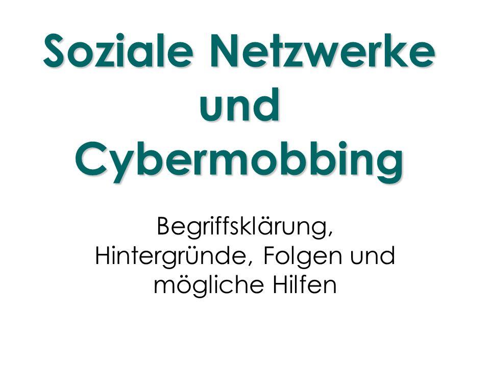 Soziale Netzwerke und Cybermobbing Begriffsklärung, Hintergründe, Folgen und mögliche Hilfen