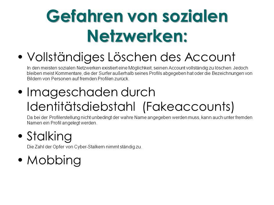Gefahren von sozialen Netzwerken: Vollständiges Löschen des Account In den meisten sozialen Netzwerken existiert eine Möglichkeit, seinen Account voll