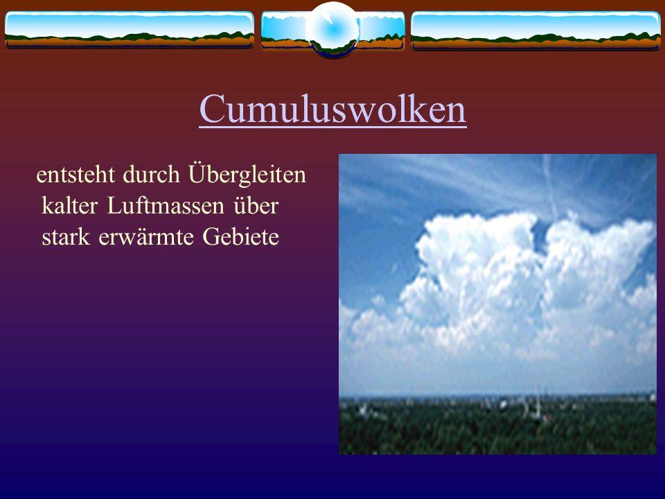 Cumuluswolken entsteht durch Übergleiten kalter Luftmassen über stark erwärmte Gebiete