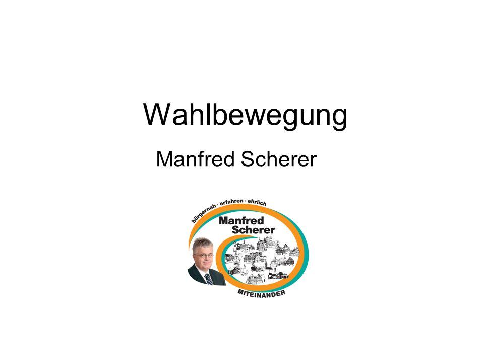Wahlbewegung Manfred Scherer