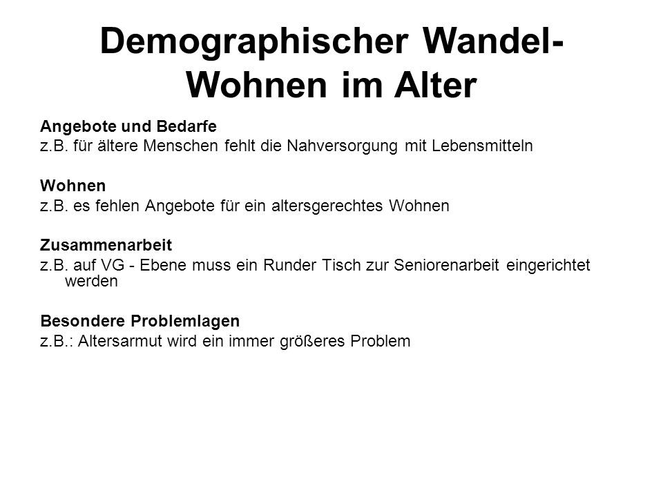 Demographischer Wandel- Wohnen im Alter Angebote und Bedarfe z.B.