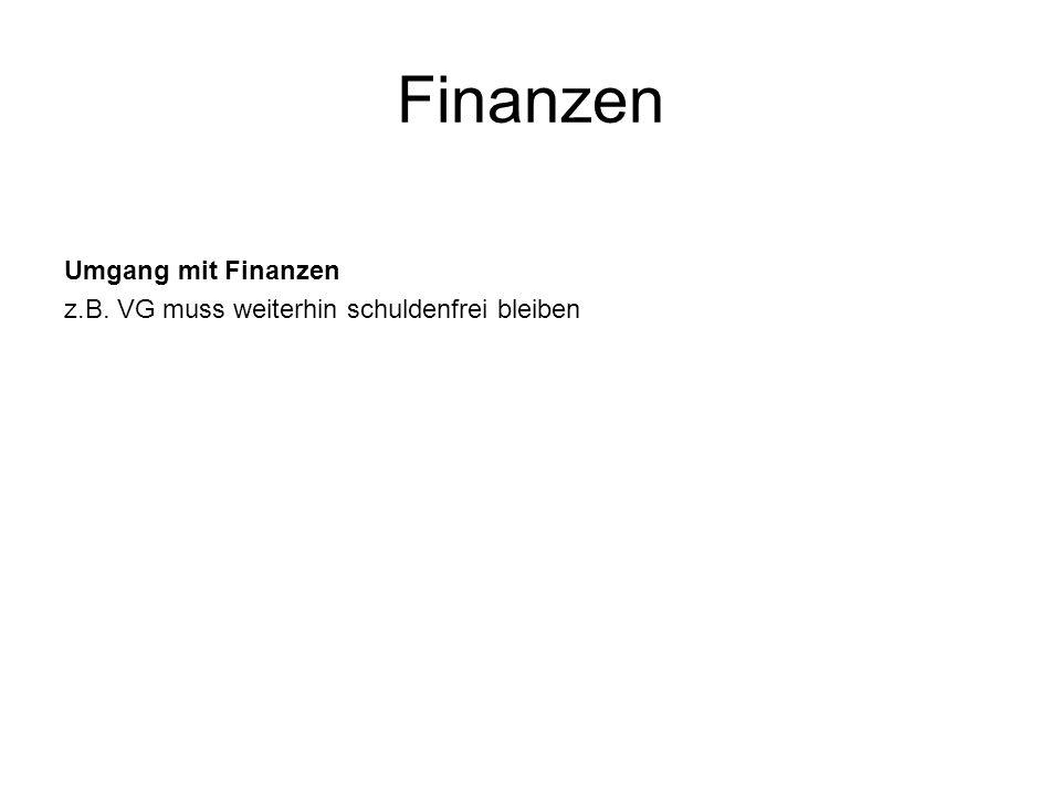 Finanzen Umgang mit Finanzen z.B. VG muss weiterhin schuldenfrei bleiben
