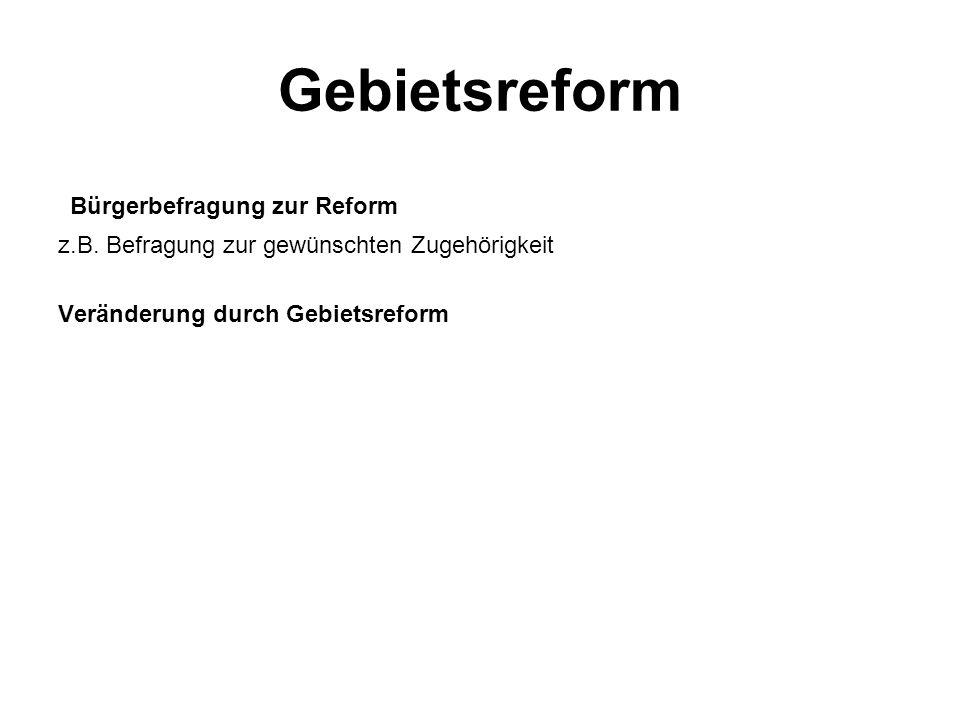 Gebietsreform Bürgerbefragung zur Reform z.B.