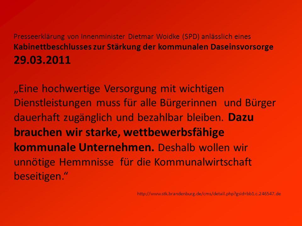 Presseerklärung von Innenminister Dietmar Woidke (SPD) anlässlich eines Kabinettbeschlusses zur Stärkung der kommunalen Daseinsvorsorge 29.03.2011 Eine hochwertige Versorgung mit wichtigen Dienstleistungen muss für alle Bürgerinnen und Bürger dauerhaft zugänglich und bezahlbar bleiben.