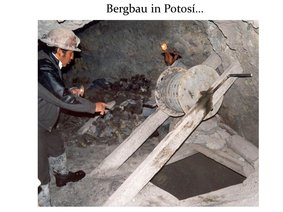 Bergbau in Potosí…