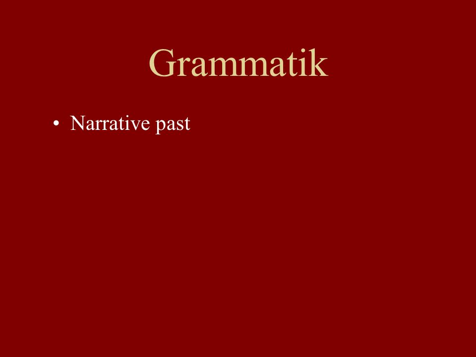 Grammatik Narrative past