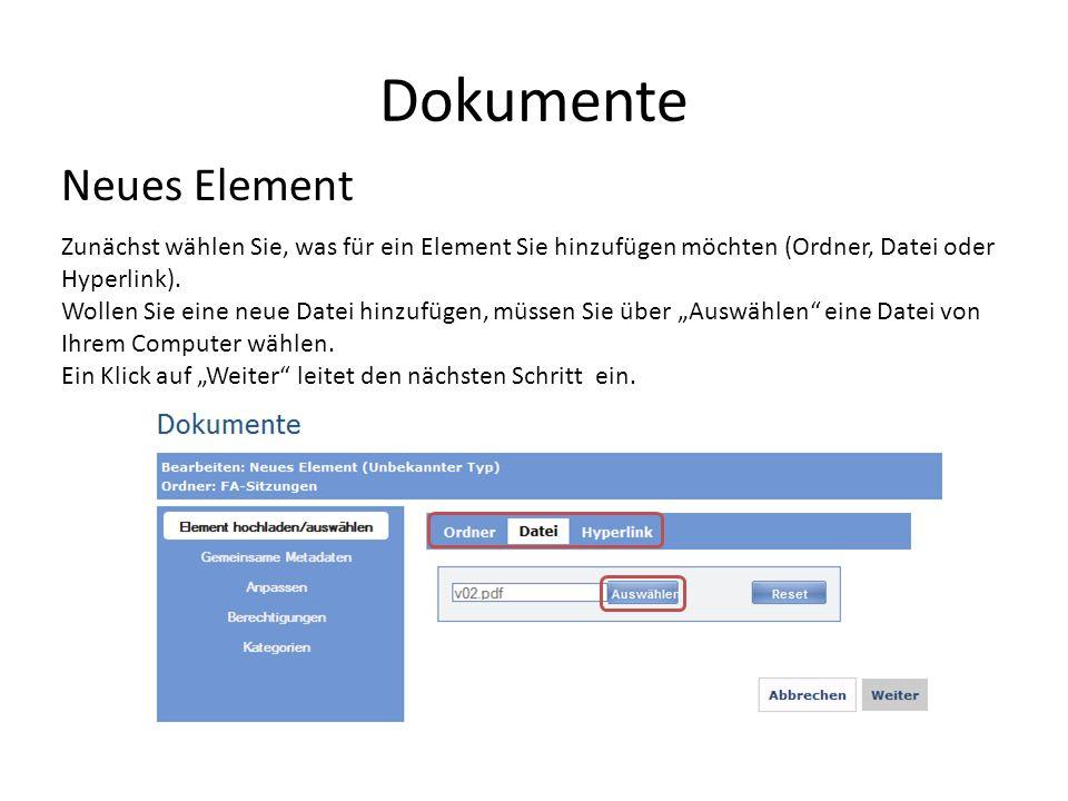 Dokumente Neues Element Zunächst wählen Sie, was für ein Element Sie hinzufügen möchten (Ordner, Datei oder Hyperlink).
