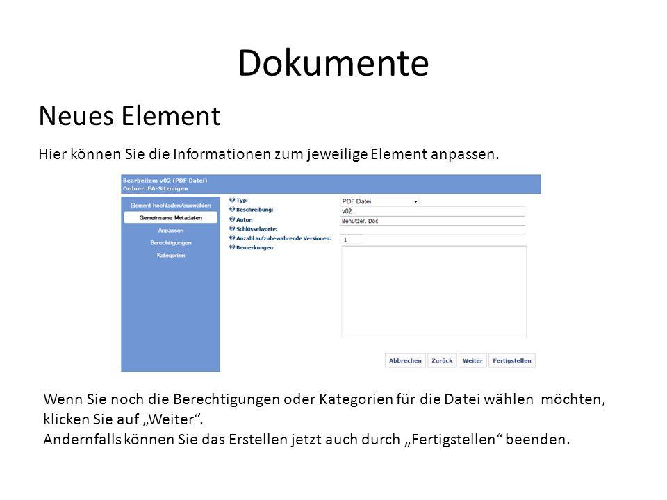 Dokumente Neues Element Hier können Sie die Informationen zum jeweilige Element anpassen.