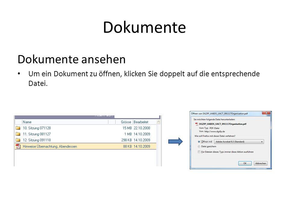 Dokumente Dokumente ansehen Um ein Dokument zu öffnen, klicken Sie doppelt auf die entsprechende Datei.