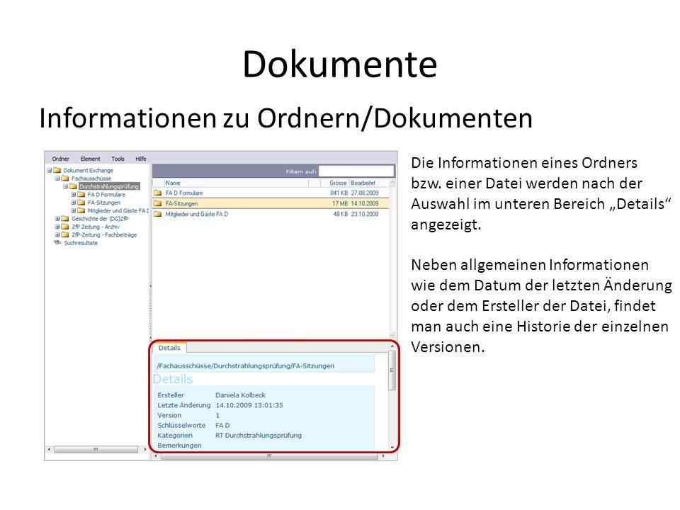 Dokumente Informationen zu Ordnern/Dokumenten Die Informationen eines Ordners bzw.