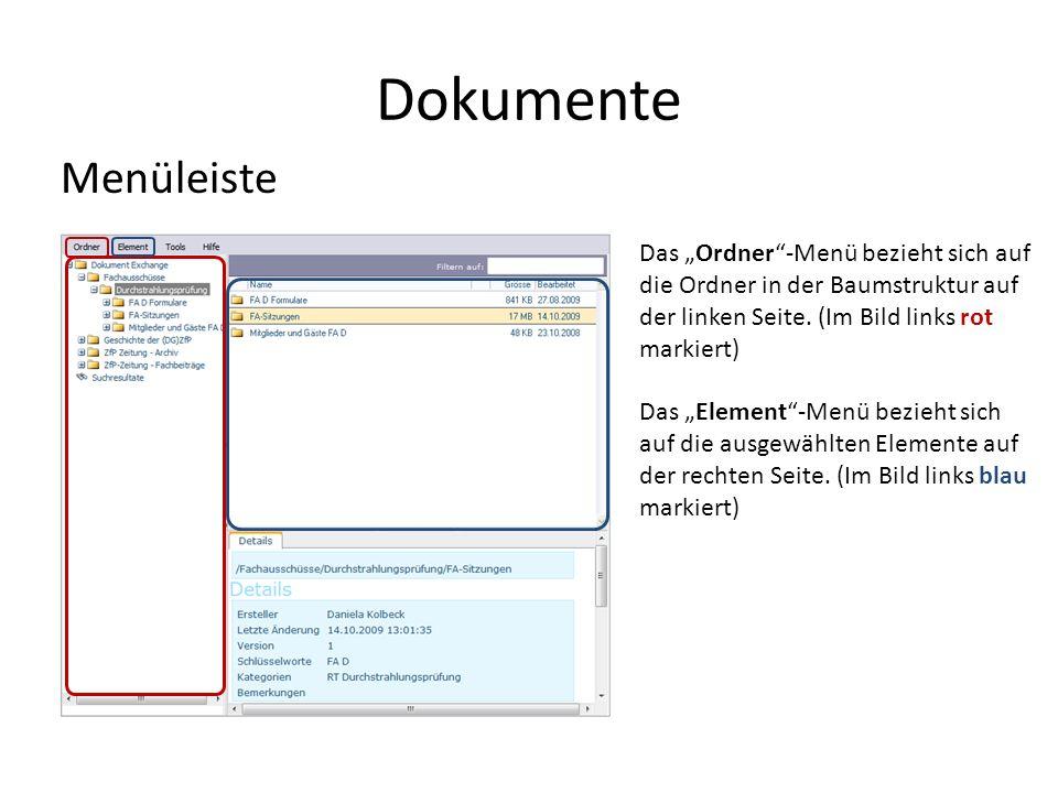 Dokumente Menüleiste Das Ordner-Menü bezieht sich auf die Ordner in der Baumstruktur auf der linken Seite.