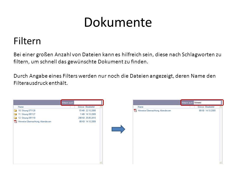 Dokumente Filtern Bei einer großen Anzahl von Dateien kann es hilfreich sein, diese nach Schlagworten zu filtern, um schnell das gewünschte Dokument zu finden.