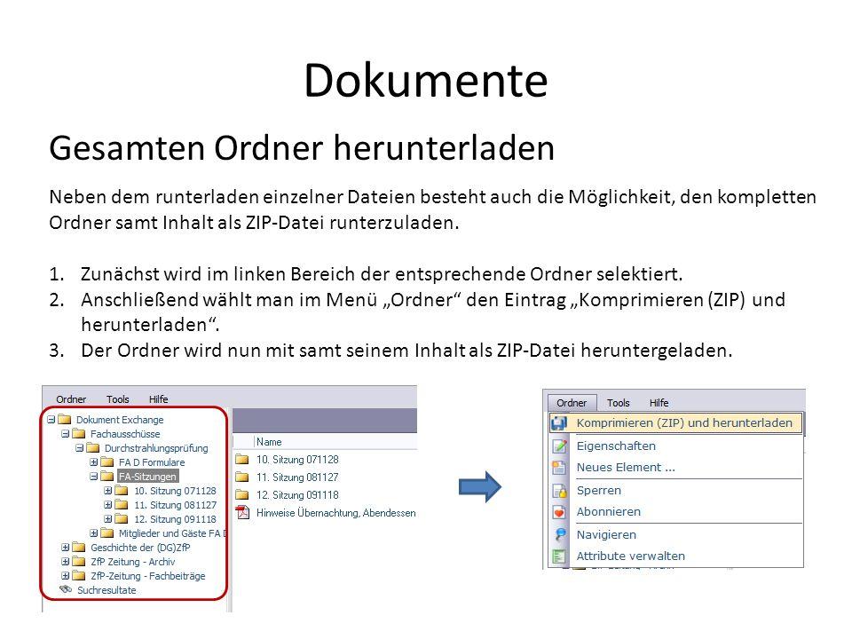 Dokumente Gesamten Ordner herunterladen Neben dem runterladen einzelner Dateien besteht auch die Möglichkeit, den kompletten Ordner samt Inhalt als ZIP-Datei runterzuladen.