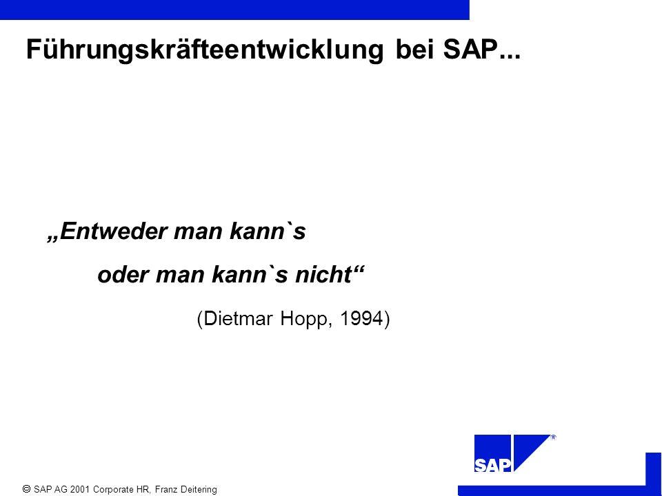 R SAP AG 2001 Corporate HR, Franz Deitering Führungskräfteentwicklung bei SAP...