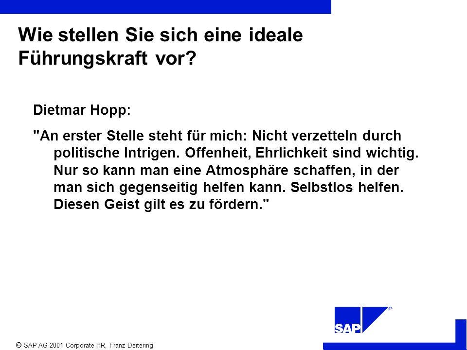 R SAP AG 2001 Corporate HR, Franz Deitering Wie stellen Sie sich eine ideale Führungskraft vor.