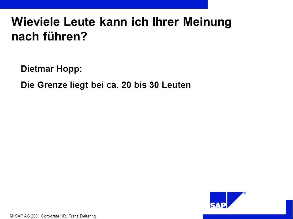 R SAP AG 2001 Corporate HR, Franz Deitering Wieviele Leute kann ich Ihrer Meinung nach führen.