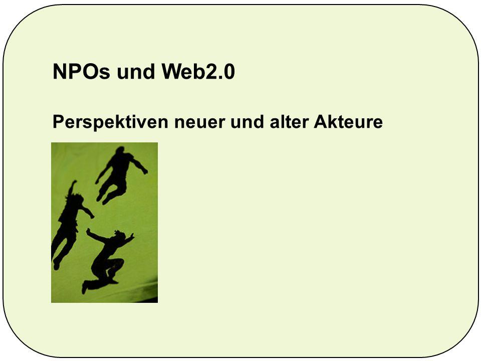 NPOs und Web2.0 Perspektiven neuer und alter Akteure